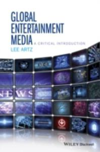 Global Media Entertainment: A Critical Introduction - 2849926568