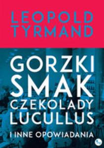 Gorzki Smak Czekolady Lucullus I Inne Opowiadania - 2840297580
