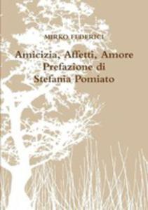 Amicizia, Affetti, Amore - 2852940146