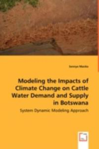 Modeling The Impacts Of Climate Change On Cattle Water Demand And Supply In Botswana - System Dynamic Modeling Approach - 2857060371