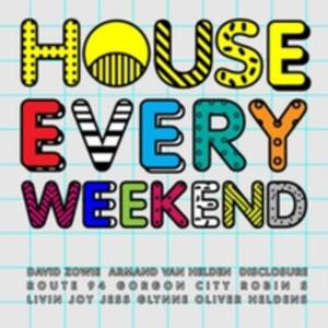 House Every Weekend / Various (Uk) - 2852836441