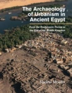 The Archaeology Of Urbanism In Ancient Egypt - 2849926853