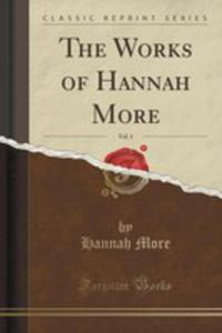 The Works Of Hannah More, Vol. 1 (Classic Reprint) - 2855165258