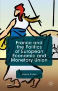 France And The Politics Of European Economic And Monetary Union - 2840135461
