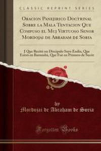 Oracion Panejirico Doctrinal Sobre La Mala Tentacion Que Compuso El Muj Virtuoso Senor Mordojai De Abraham De Soria - 2853028069