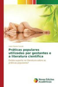 Práticas Populares Utilizadas Por Gestantes E A Literatura Científica - 2857263675