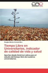 Tiempo Libre En Universitarios, Indicador De Calidad De Vida Y Salud - 2870837447