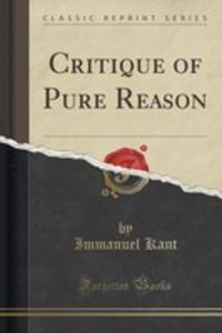 Critique Of Pure Reason (Classic Reprint) - 2855178154
