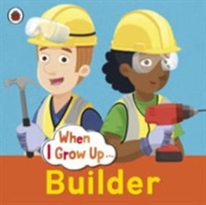 When I Grow Up: Builder - 2846073543