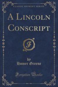 A Lincoln Conscript (Classic Reprint) - 2854728766