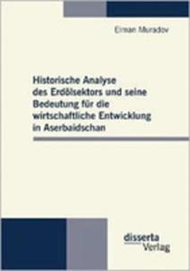 Historische Analyse Des Erd Lsektors Und Seine Bedeutung Fur Die Wirtschaftliche Entwicklung In Aserbaidschan - 2857147990