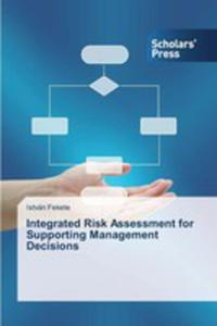 Integrated Risk Assessment For Supporting Management Decisions - 2857258371
