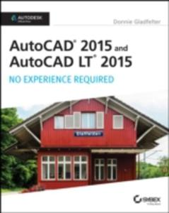 Autocad 2015 And Autocad Lt 2015: No Experience Required - 2839961489