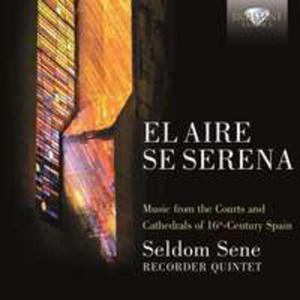 El Aire Se Serena, 16th Century Spanish Music - 2870904420
