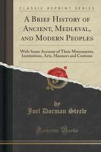 A Brief History Of Ancient, Mediaeval, And Modern Peoples - 2852851489