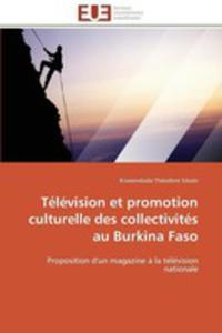Television Et Promotion Culturelle Des Collectivites Au Burkina Faso - 2857160790