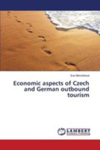 Economic Aspects Of Czech And German Outbound Tourism - 2857267299