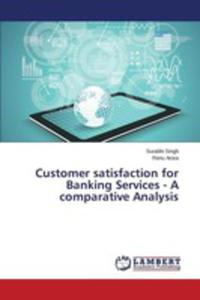 Customer Satisfaction For Banking Services - A Comparative Analysis - 2853024514