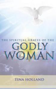 The Spiritual Graces Of The Godly Woman - 2853960028