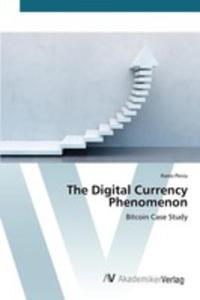 The Digital Currency Phenomenon - 2857254116