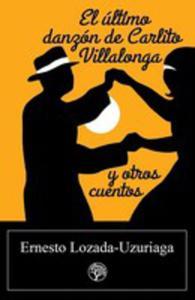El Ultimo Danzon De Carlito Villalonga Y Otros Cuentos - 2849948366