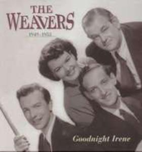 Goodnight Irene, The Weav - 2839419027