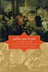 Galileo Goes To Jail And Other Myths About Science And Religion - 2849507494