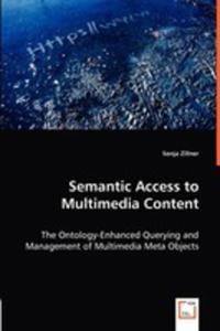 Semantic Access To Multimedia Content - The Ontology - Enhanced Querying And Management Of Multimedia Meta Objects - 2857057501