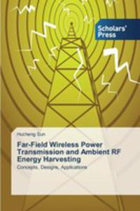 Far-field Wireless Power Transmission And Ambient Rf Energy Harvesting - 2857254012