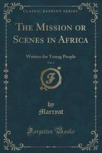 The Mission Or Scenes In Africa, Vol. 2 - 2855126882