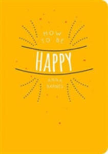 How To Be Happy - 2840429439