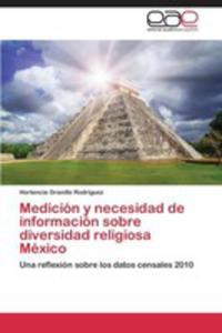 Medicion Y Necesidad De Informacion Sobre Diversidad Religiosa Mexico - 2870694827