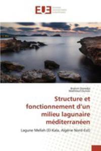 Structure Et Fonctionnement D'un Milieu Lagunaire Méditerranéen - 2852953141