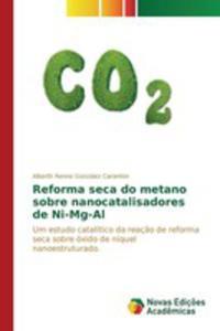 Reforma Seca Do Metano Sobre Nanocatalisadores De Ni-mg-al - 2860722570