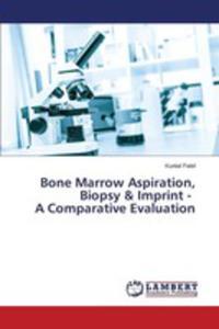 Bone Marrow Aspiration, Biopsy & Imprint - A Comparative Evaluation - 2857255478