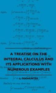 A Treatise On The Integral Calculus And Its Applications With Numerous Examples - 2860791884