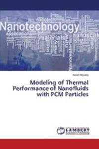 Modeling Of Thermal Performance Of Nanofluids With Pcm Particles - 2857253441