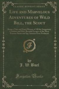 Life And Marvelous Adventures Of Wild Bill, The Scout - 2852987445