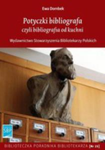 Potyczki Bibliografa Czyli Bibliografia Od Kuchni - 2846038420