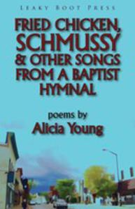 Fried Chicken, Schmussy & Other Songs From A Baptist Hymnal - 2852935433