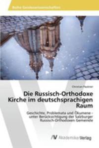 Die Russisch-orthodoxe Kirche Im Deutschsprachigen Raum - 2853024733
