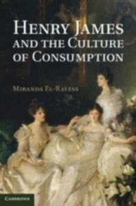 Henry James And The Culture Of Consumption - 2849906464