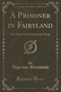 A Prisoner In Fairyland - 2853000666
