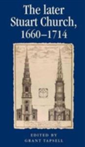 The Later Stuart Church, 1660-1714 - 2849948065
