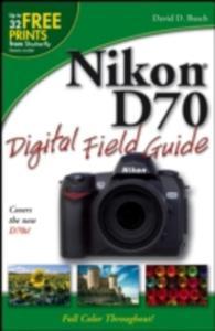 Nikon D70 Digital Field Guide - 2839954953