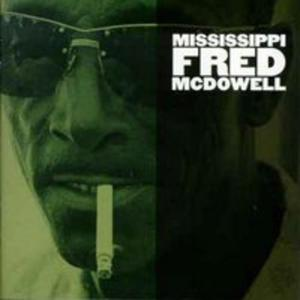 Mississippi Fred Mcdowell - 2870248497