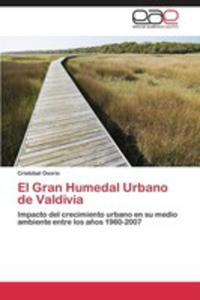 El Gran Humedal Urbano De Valdivia - 2870817106