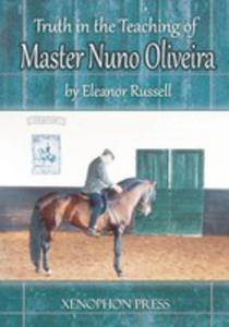Truth In The Teaching Of Master Nuno Oliveira - 2860622537