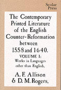 The Contemporary Printed Literature Of The English Counter - Reformation Between 1558 And 1640 - 2849506249