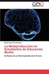 La Metaproduccion En Estudiantes De Educacion Media - 2860372450